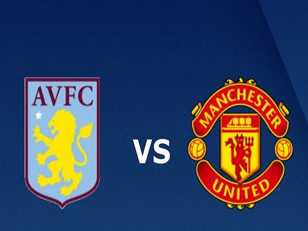 Soi kèo Aston Villa vs MU – 20h05 09/05, Ngoại Hạng Anh