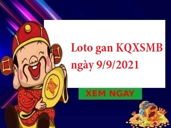 Loto gan KQXSMB ngày 9/9/2021