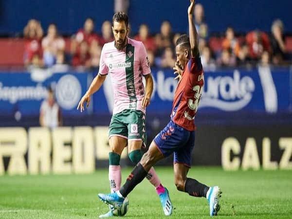 nhận định Osasuna vs Betis 24/9